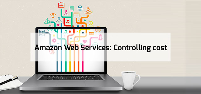 Amazon Web Services: Controlling cost