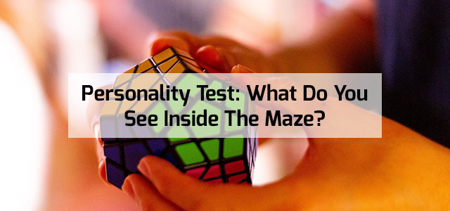 1.Personality Test: What Do You See Inside The Maze?
