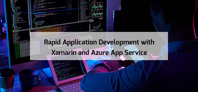 Rapid Application Development with Xamarin and Azure App Service