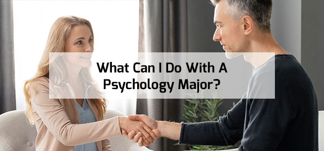 What Can I Do With A Psychology Major?