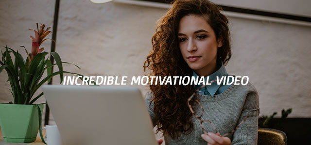 Incredible motivational video