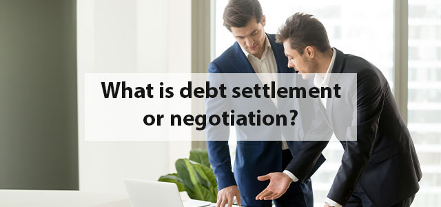 What is debt settlement or negotiation